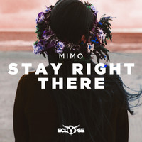 Mimo - Stay Right There
