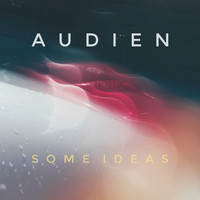 Audien - Some Ideas