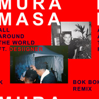 Mura Masa - All Around The World (Bok Bok Remix [Explicit])