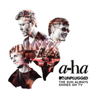 A-Ha - The Sun Always Shines On TV (MTV Unplugged / Edit)