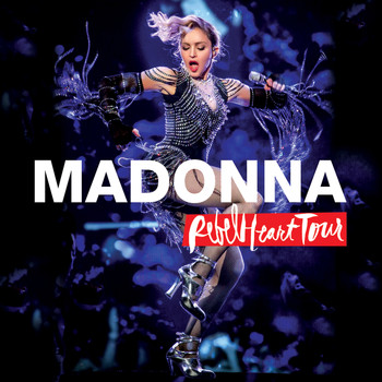 Madonna - Rebel Heart Tour (Live [Explicit])