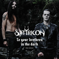 Satyricon - To Your Brethren In The Dark