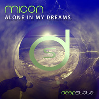 Micon - Alone in My Dreams