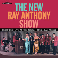 Ray Anthony - The New Ray Anthony Show (Recorded Live at the Sahara Hotel, Las Vegas)