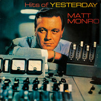 Matt Monro - Hits Of Yesterday