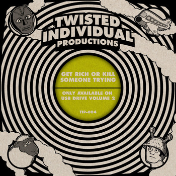 Twisted Individual - Get Rich or Kill Someone Trying