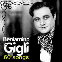 Beniamino Gigli - Beniamino Gigli - 60 songs (Digitally remastered)