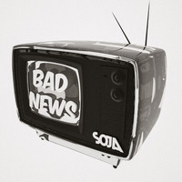 SOJA - Bad News