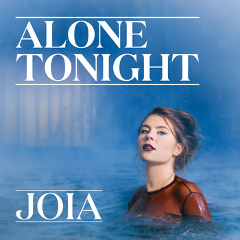 Joia - Alone Tonight