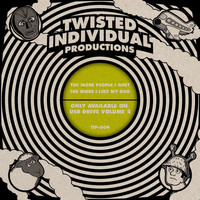 Twisted Individual - The More People I Meet the More I Like My Dog
