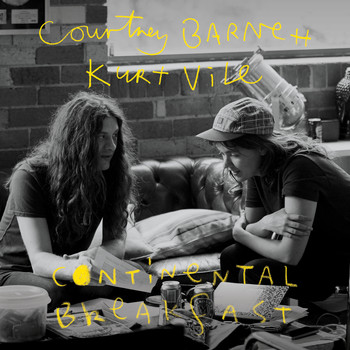 Courtney Barnett & Kurt Vile - Continental Breakfast