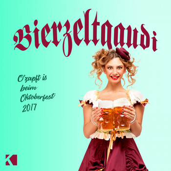 Various Artists - Bierzeltgaudi (O'zapft Is beim Oktoberfest 2017 [Explicit])