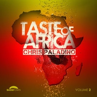Chris Paladino - Taste Of Africa Volume 2
