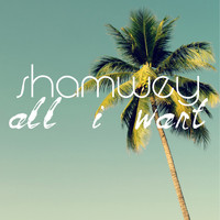 Shamwey - All I Want