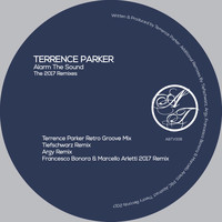 Terrence Parker - Alarm the Sound - The 2017 Remixes