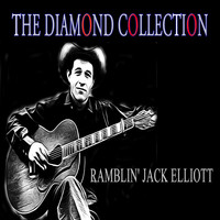 Ramblin' Jack Elliott - The Diamond Collection (Original Recordings)