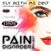 Pain Disorder Project Featuring Dream Sound Masters - Fly With Me 2K17