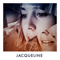 Jacqueline - Let the Light In