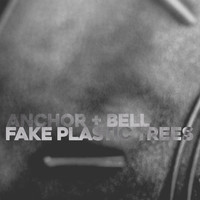 Anchor + Bell - Fake Plastic Trees