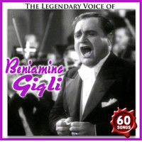 Beniamino Gigli - The legendary voice of