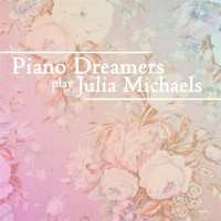 Piano Dreamers - Piano Dreamers Cover Julia Michaels
