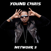 Young Chris - Network 3 (Explicit)