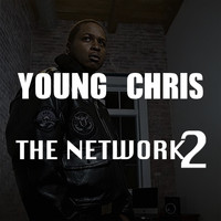 Young Chris - The Network 2 (Explicit)