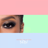 Brooke Valentine - Now