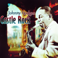 Johnny Hodges - Castle Rock