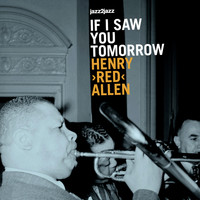 "Henry ""Red"" Allen - If I Saw You Tomorrow"