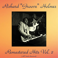 "Richard ""Groove"" Holmes - Remastered Hits Vol. 2 (All Tracks Remastered)"