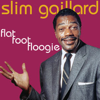 Slim Gaillard - Flat Foot Floogie