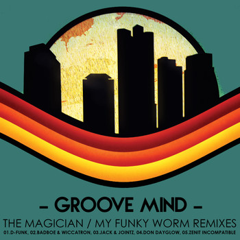Groove Mind - The Magician / My Funky Worm - Remixes