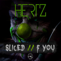 Hertz - Sliced / F You (Explicit)