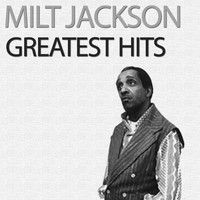 Milt Jackson - Greatest Hits