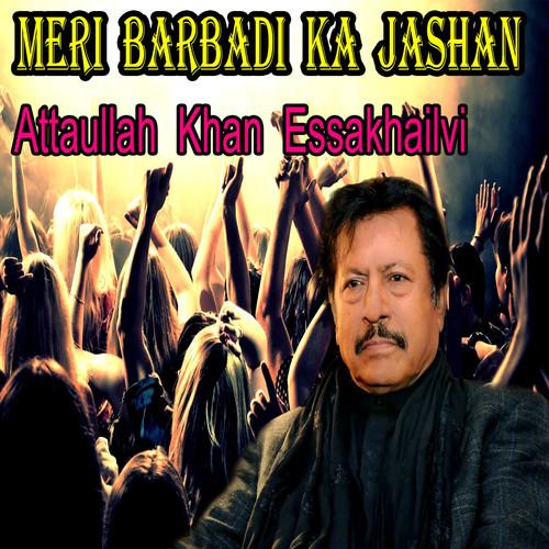 Attaullah Khan Essakhailvi MP3 Track Mere Aane Pe Yun