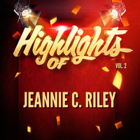 Jeannie C. Riley - Highlights of Jeannie C. Riley, Vol. 2
