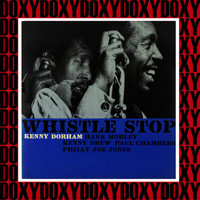 Kenny Dorham - Whistle Stop (Hd Remastered, RVG Edition, Doxy Collection)