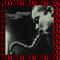 Eric Dolphy - The Illinois Concert (Hd Remastered Edition, Doxy Collection)