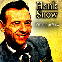 Hank Snow - Marriage Vow