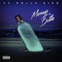 Ty Dolla $ign - Message In A Bottle (Explicit)