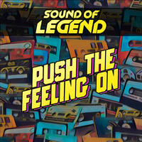 Sound of Legend - Push the Feeling On (Radio Edit)