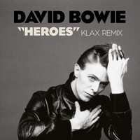 "David Bowie - ""Heroes"" (Klax Remix)"