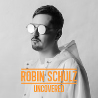 Robin Schulz - Uncovered