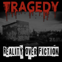 Tragedy - Reality over fiction