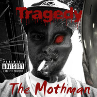 Tragedy - The Mothman