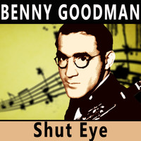 Benny Goodman - Shut Eye