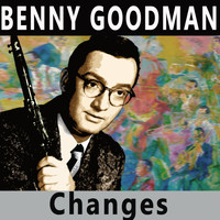 Benny Goodman - Changes