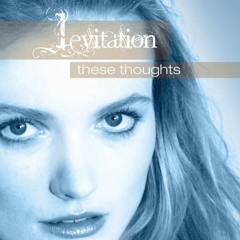 Levitation - These Thoughts