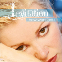 Levitation - How Wonderful